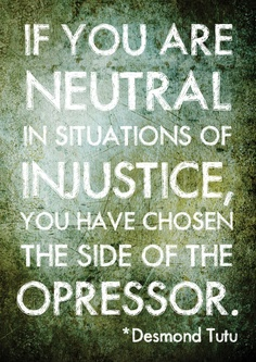 if-you-are-neutral-in-situations-of-injustice